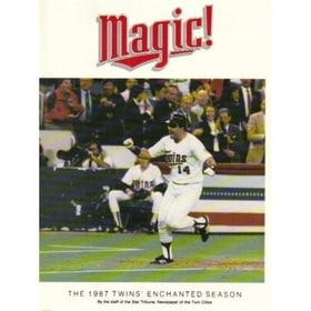 Magic! 1987 Twins' Enchanted Season by Star Tribune