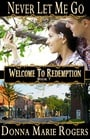 Never Let Me Go (Welcome to Redemption #7)