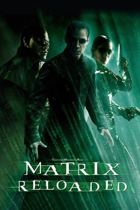 The Matrix Reloaded