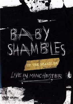 Baby Shambles - Up The Shambles - Live In Manchester [DVD]