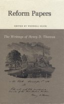Reform Papers (The Writings of Henry D. Thoreau)