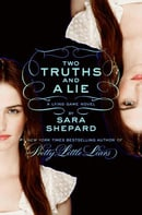 Two Truths and a Lie (The Lying Game, Book 3)
