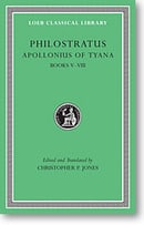Apollonius of Tyana, II: Life of Apollonius of Tyana, Books 5-8 (Loeb Classical Library)