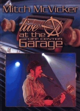 Mitch McVicker: Live at the Off Center Garage (2004)