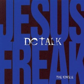 Jesus Freak:  The Single