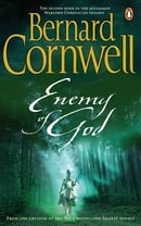 Enemy of God (The Warlord Chronicles, Book 2)