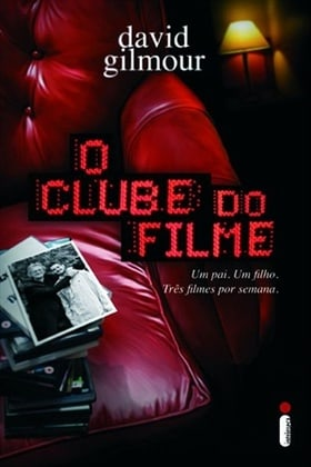 O Clube Do Filme - The Film Club: A Memoir By David Gilmour