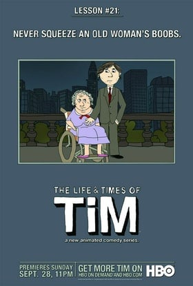 The Life  Times of Tim