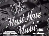 We Must Have Music