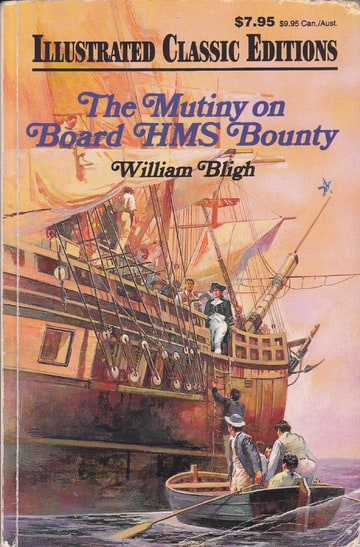 The Mutiny on Board HMS Bounty (Illustrated Classic Editions)