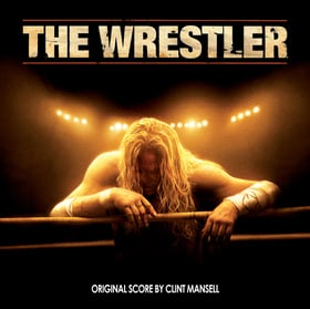 The Wrestler Original Score